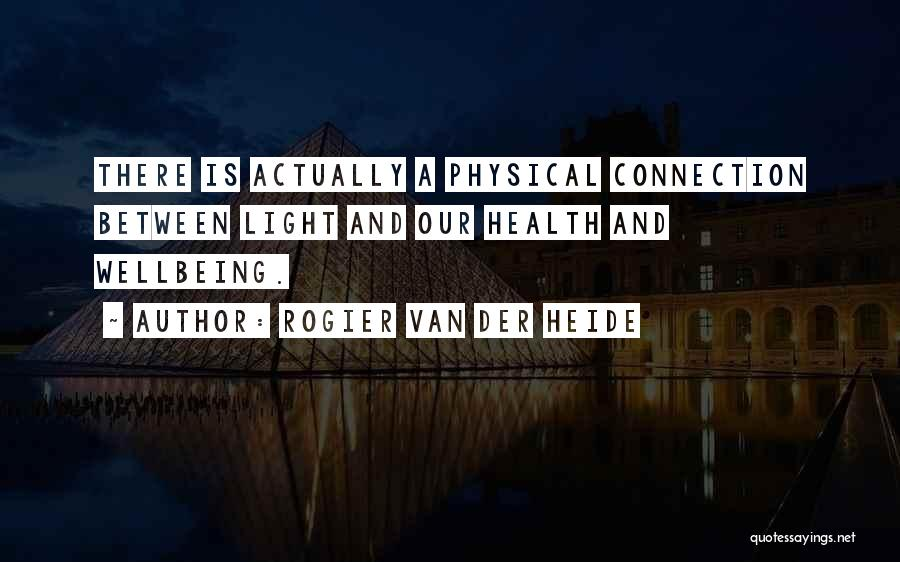 Best Health And Wellbeing Quotes By Rogier Van Der Heide