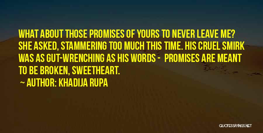 Best Heart Wrenching Quotes By Khadija Rupa