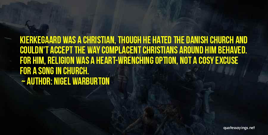 Best Heart Wrenching Quotes By Nigel Warburton