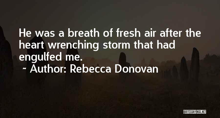 Best Heart Wrenching Quotes By Rebecca Donovan