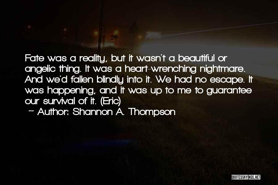 Best Heart Wrenching Quotes By Shannon A. Thompson