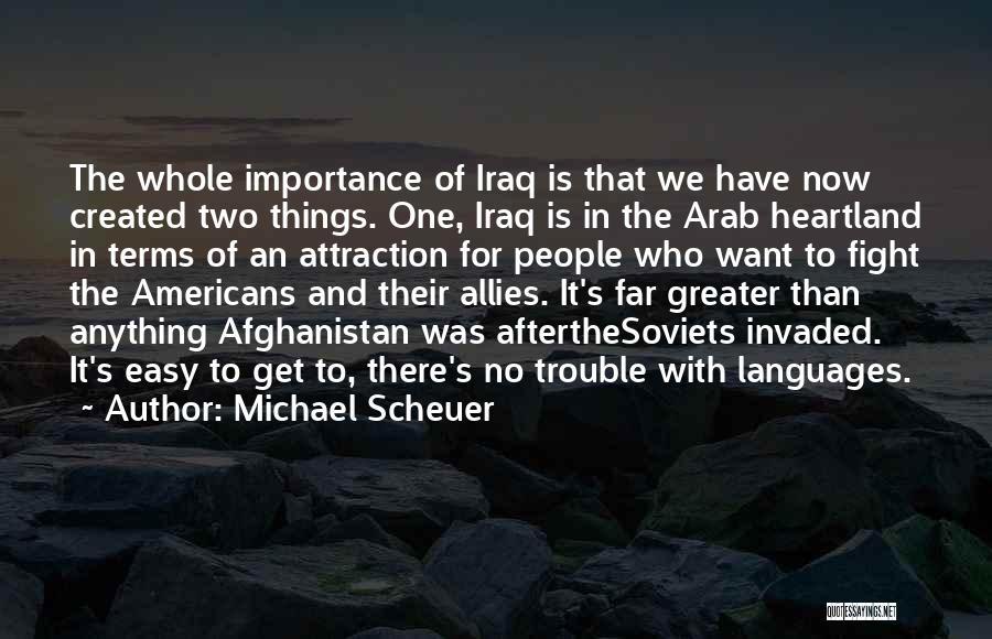 Best Heartland Quotes By Michael Scheuer