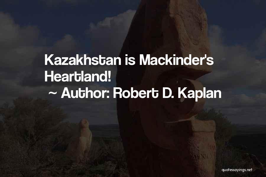 Best Heartland Quotes By Robert D. Kaplan