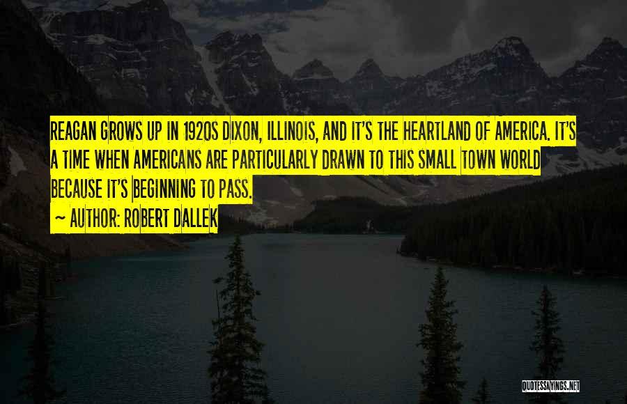 Best Heartland Quotes By Robert Dallek