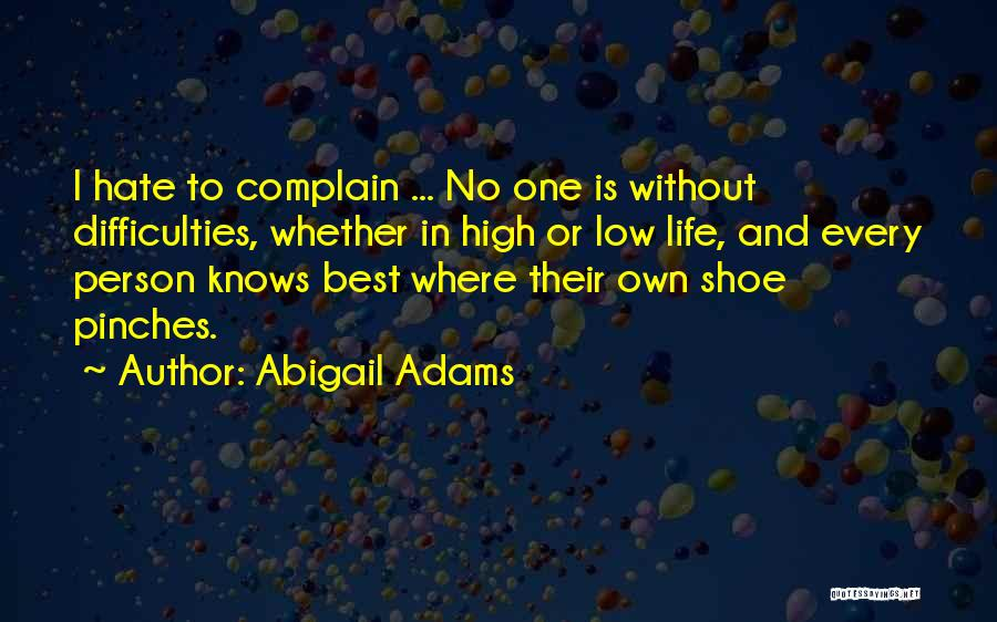 Best High Life Quotes By Abigail Adams