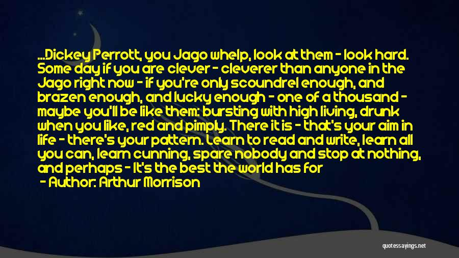 Best High Life Quotes By Arthur Morrison