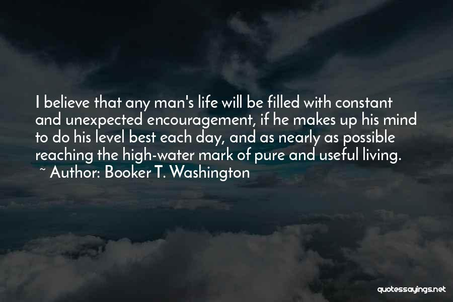 Best High Life Quotes By Booker T. Washington