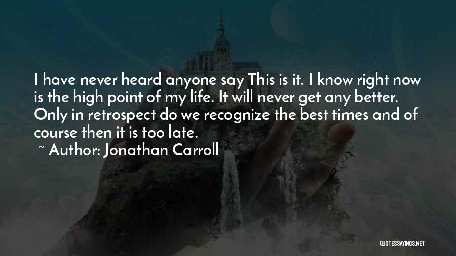 Best High Life Quotes By Jonathan Carroll