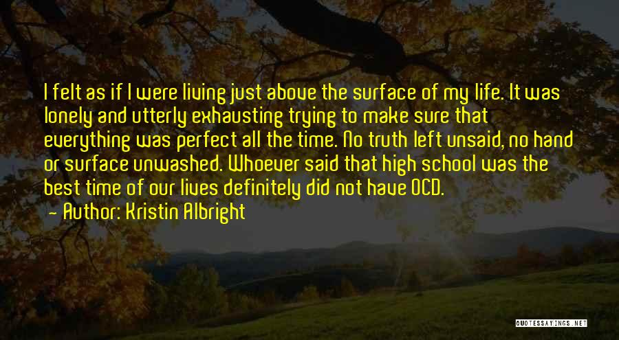 Best High Life Quotes By Kristin Albright
