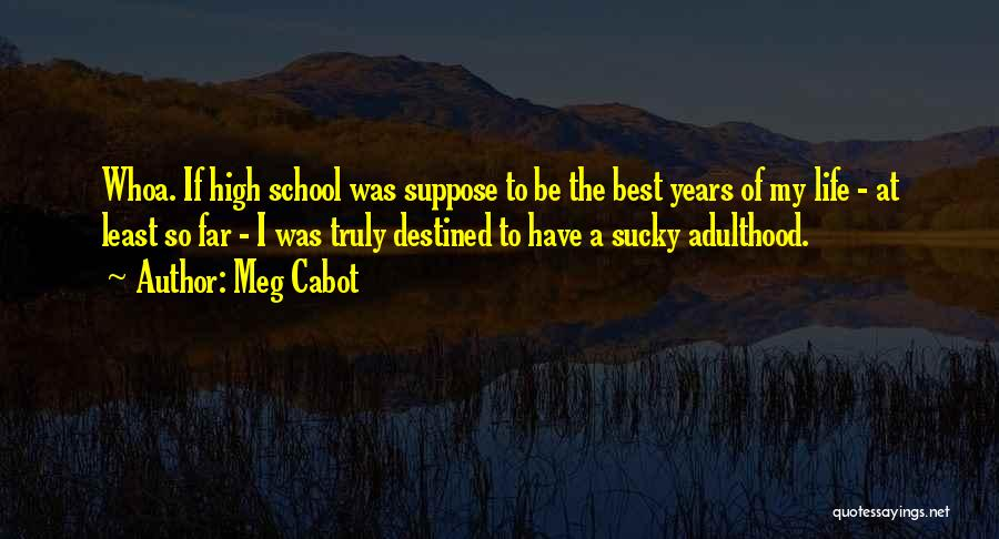 Best High Life Quotes By Meg Cabot