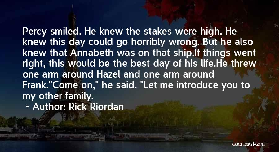 Best High Life Quotes By Rick Riordan