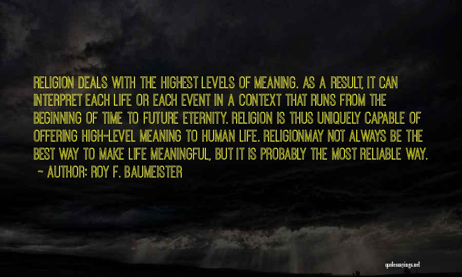 Best High Life Quotes By Roy F. Baumeister