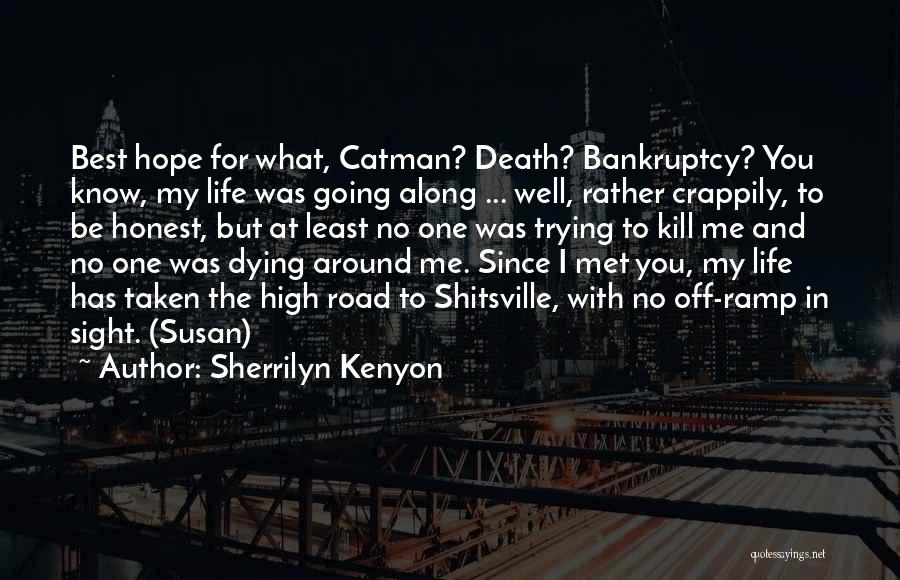 Best High Life Quotes By Sherrilyn Kenyon