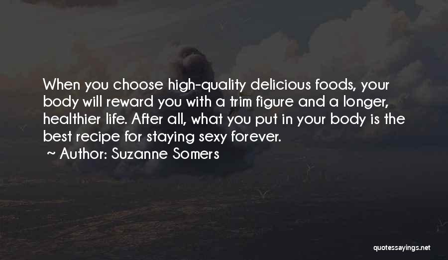 Best High Life Quotes By Suzanne Somers