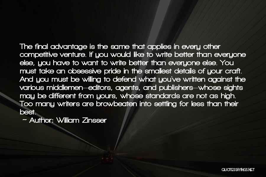 Best High Life Quotes By William Zinsser