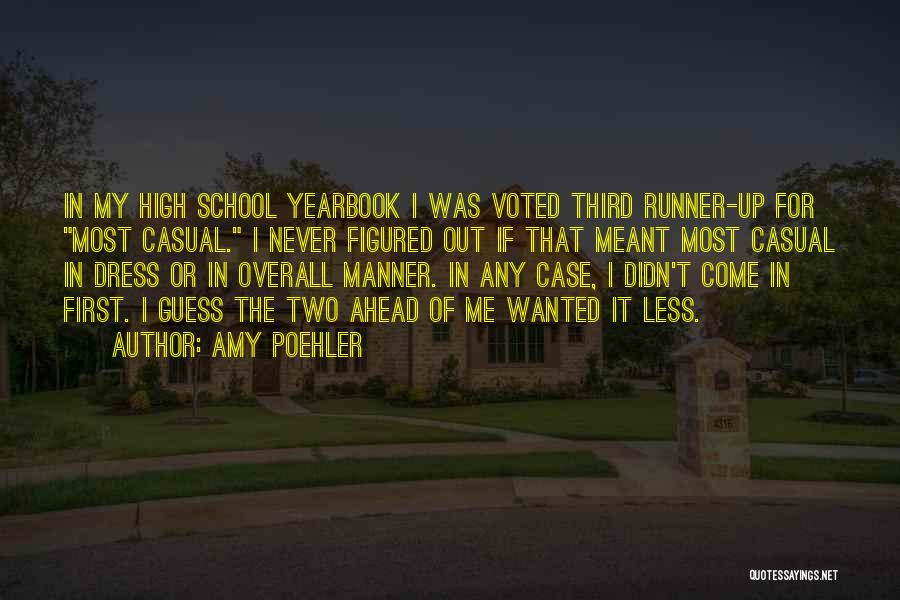 Best High School Yearbook Quotes By Amy Poehler