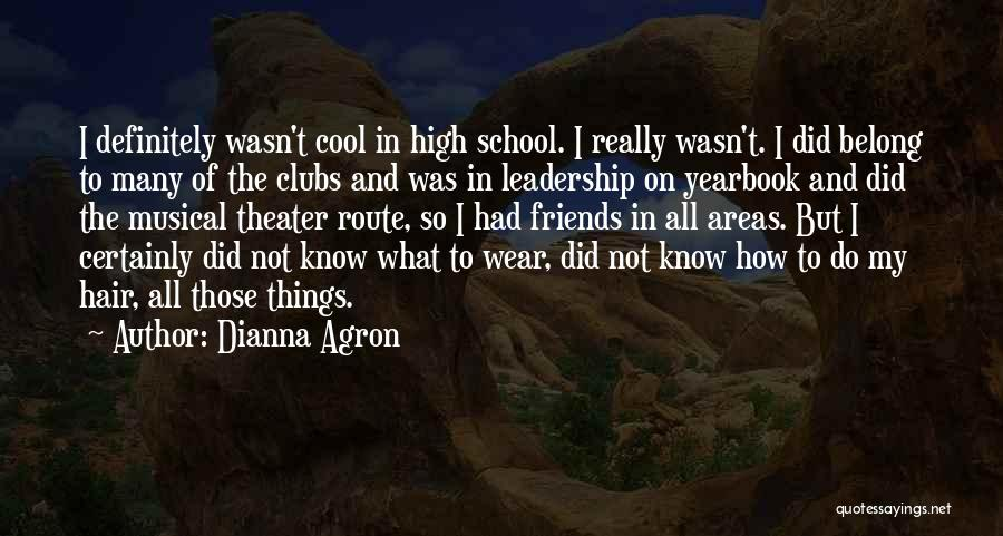 Best High School Yearbook Quotes By Dianna Agron