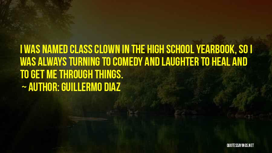 Best High School Yearbook Quotes By Guillermo Diaz