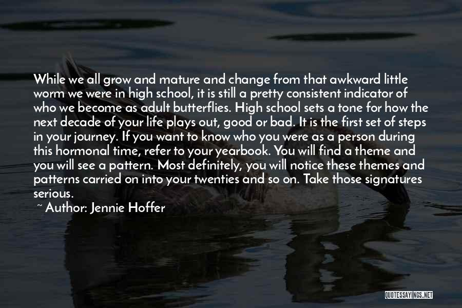 Best High School Yearbook Quotes By Jennie Hoffer