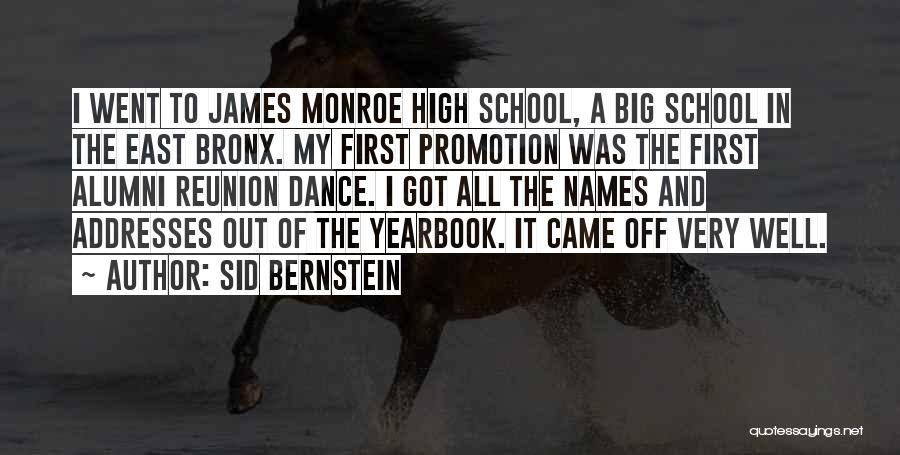 Best High School Yearbook Quotes By Sid Bernstein