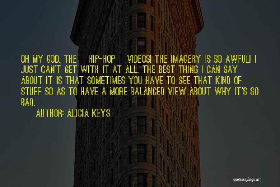Best Hip Hop Quotes By Alicia Keys