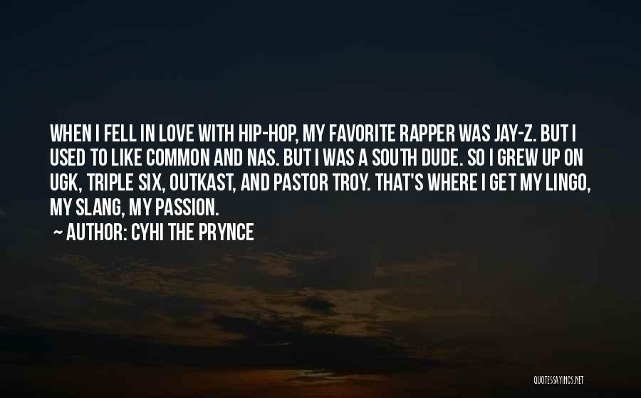 Best Hip Hop Quotes By Cyhi The Prynce