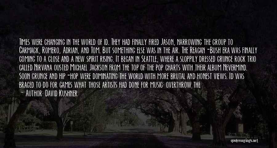 Best Hip Hop Quotes By David Kushner
