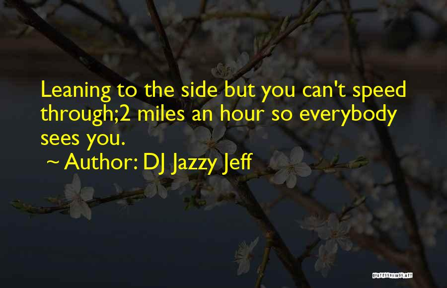 Best Hip Hop Quotes By DJ Jazzy Jeff