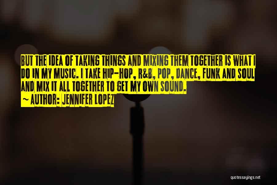 Best Hip Hop Quotes By Jennifer Lopez