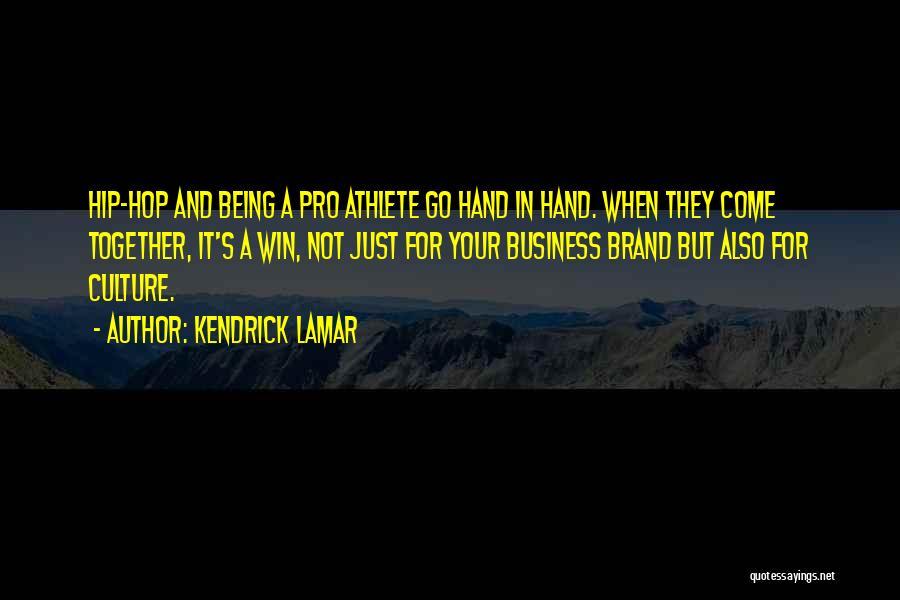 Best Hip Hop Quotes By Kendrick Lamar