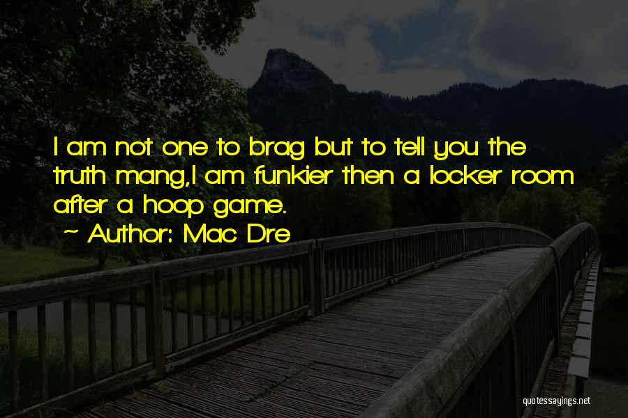 Best Hip Hop Quotes By Mac Dre