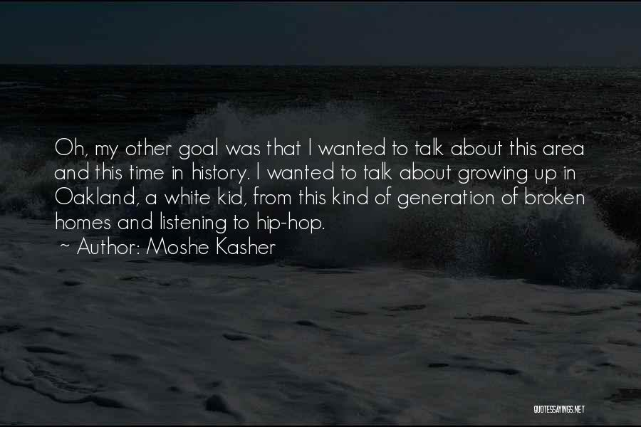 Best Hip Hop Quotes By Moshe Kasher