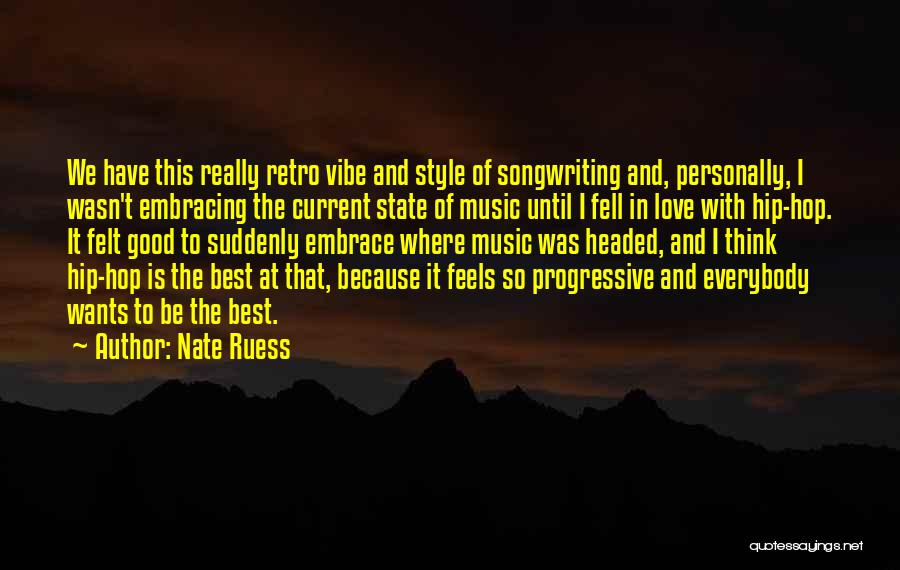 Best Hip Hop Quotes By Nate Ruess