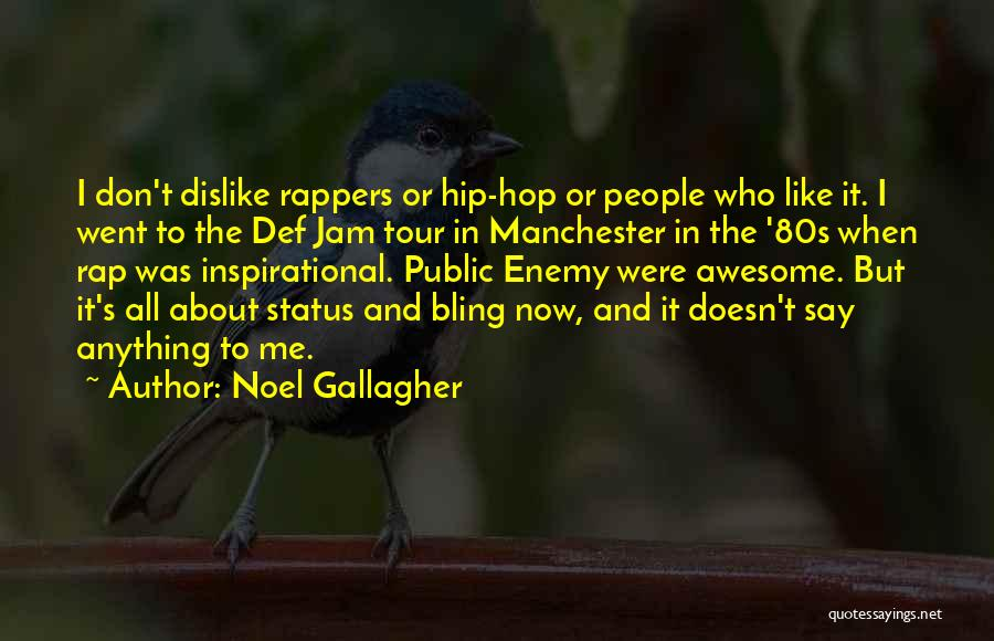 Best Hip Hop Quotes By Noel Gallagher