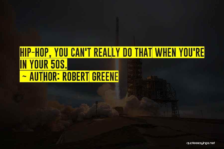 Best Hip Hop Quotes By Robert Greene