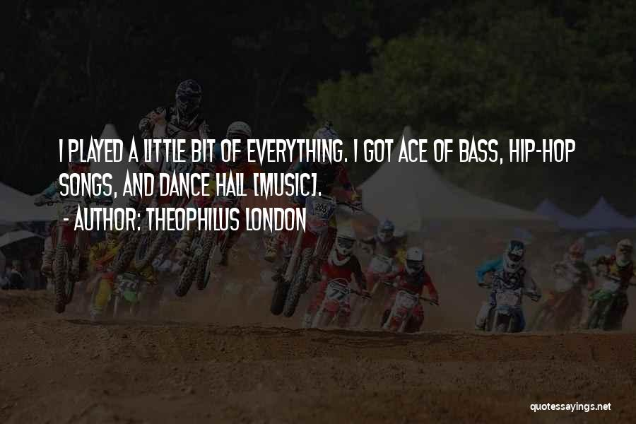 Best Hip Hop Quotes By Theophilus London