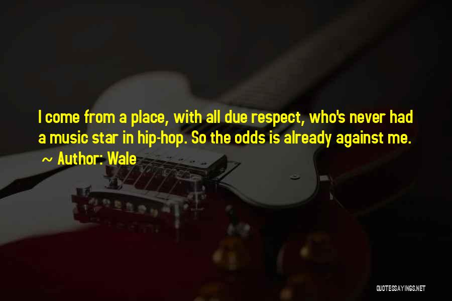 Best Hip Hop Quotes By Wale