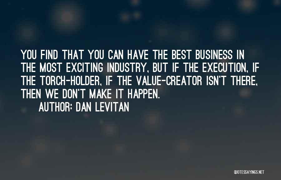 Best Holder Quotes By Dan Levitan