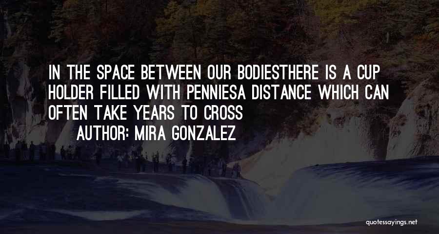 Best Holder Quotes By Mira Gonzalez