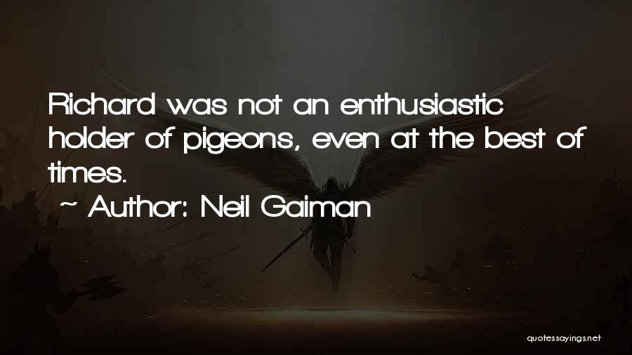 Best Holder Quotes By Neil Gaiman