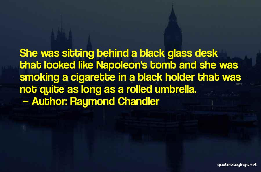 Best Holder Quotes By Raymond Chandler