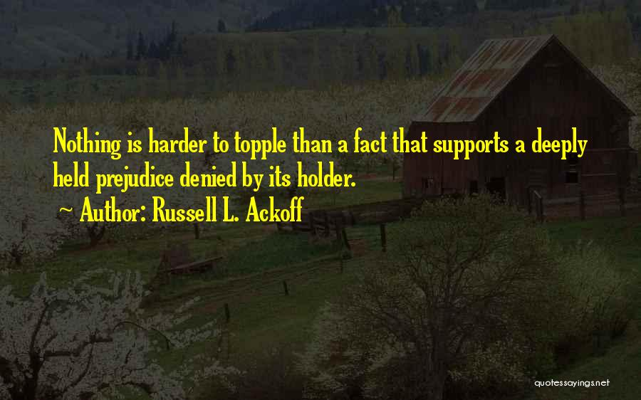 Best Holder Quotes By Russell L. Ackoff