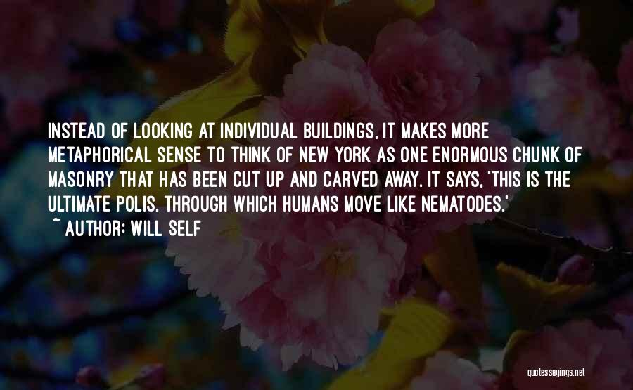 Best Humans Of New York Quotes By Will Self