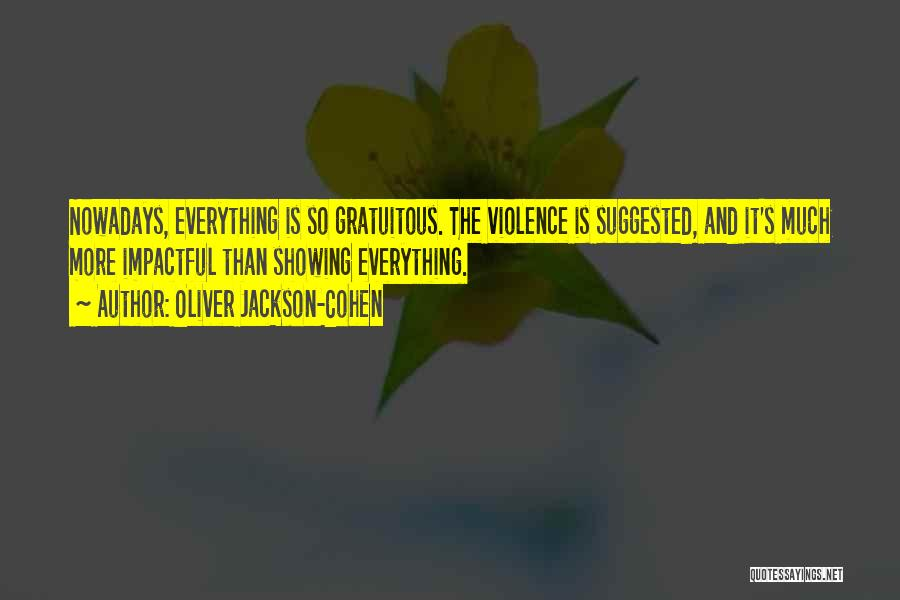Best Impactful Quotes By Oliver Jackson-Cohen