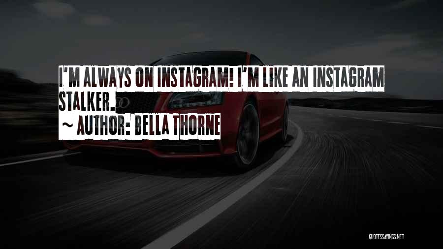 Best Instagram For Quotes By Bella Thorne