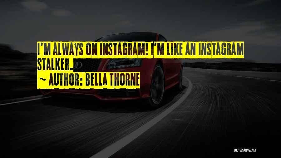 Best Instagram Quotes By Bella Thorne