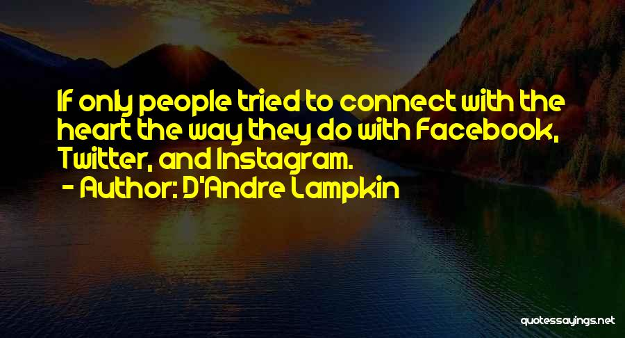 Best Instagram Quotes By D'Andre Lampkin