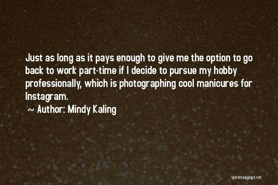 Best Instagram Quotes By Mindy Kaling