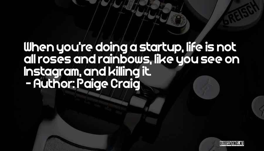 Best Instagram Quotes By Paige Craig