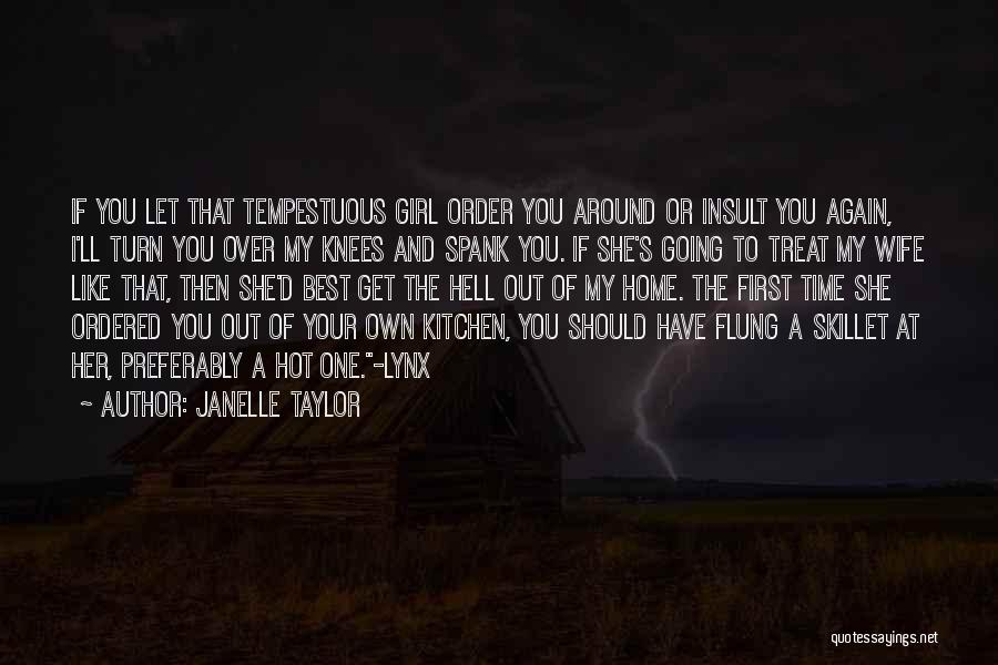 Best Insult Quotes By Janelle Taylor